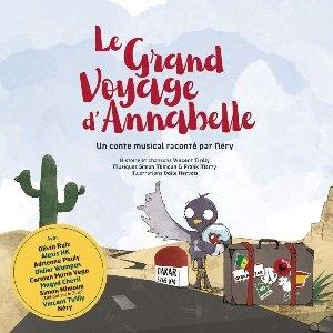 Le grand voyage d'Annabelle  : un conte musical raconté par Néry
