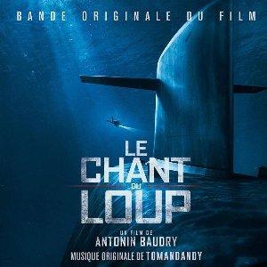 Le chant du loup  : Bande originale du film d'Antonin Baudry