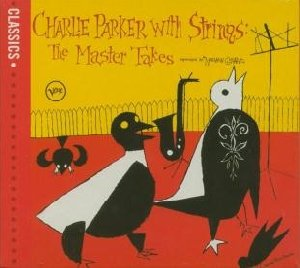 Charlie Parker with strings  : The master takes