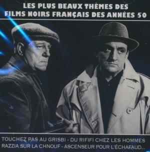 Les plus beaux thèmes des films noirs français des années 50