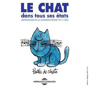 Le chat dans tous ses états : anthologie de la chanson féline 1911 - 1962 | Bertin, Pierre. Chanteur
