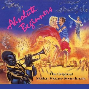 Absolute beginners : The original motion picture soundtrack |