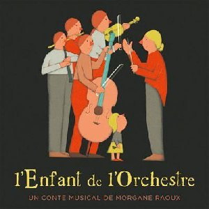 L'enfant de l'orchestre | Raoux, Morgane. Auteur