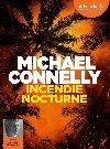 Incendie nocturne | Michael Connelly (1956-....). Auteur