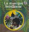 La musique brésilienne : les petits cireurs de chaussures | Béatrice Fontanel (1957-....). Auteur