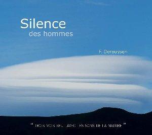 Silence des hommes : trois mois seul avec les sons de la nature | Deroussen, Fernand