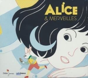 Alice & merveilles : un conte musical d'après le livre de Lewis Carroll