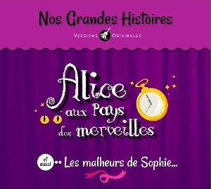 Alice au pays des merveilles : et aussi Les Malheurs de Sophie