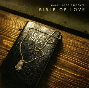 Bible of love : Snoop dogg presents
