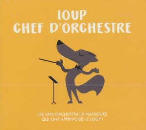 Loup chef d'orchestre : oeuvres ou mouvements d'oeuvres
