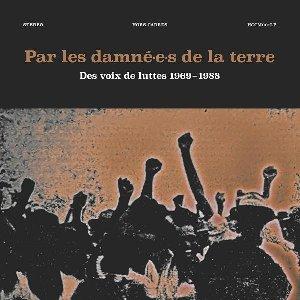 Par les damné.e.s de la terre : des voix de luttes 1969-1988