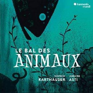 Le Bal des animaux : ou les petites bêtes de la mélodie française