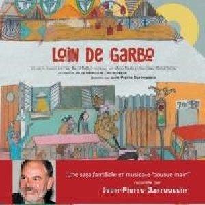 Loin de Garbo : un conte musical