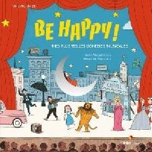 Be happy ! mes plus belles comédies musicales