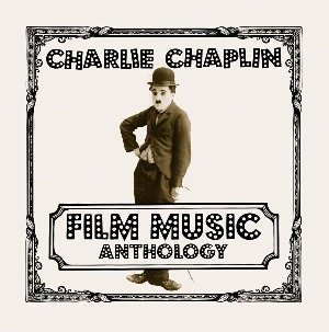 Charlie Chaplin : Film music anthology