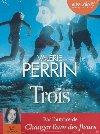 Trois   Valérie Perrin (1967-....). Auteur