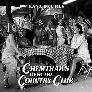 Chemtrails over the country club / Lana Del Rey | Del Rey, Lana. Interprète
