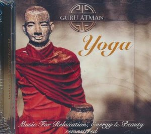Yoga : music for relaxation, energy and beauty - remastered | Guru Atman