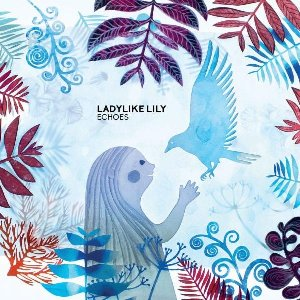 Echoes / Ladylike Lily | Ladylike Lily. Chanteur