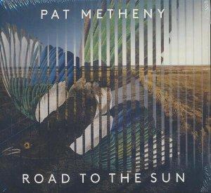 Road to the sun / Pat Metheny | Metheny, Pat. Musicien