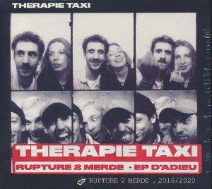 Rupture 2 merde : 2016-2020 / Therapie Taxi | Therapie taxi. Chanteur