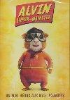 Alvin : super-hamster  