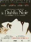 Le dahlia noir  = The black dahlia | Brian De Palma (1940-....). Metteur en scène ou réalisateur
