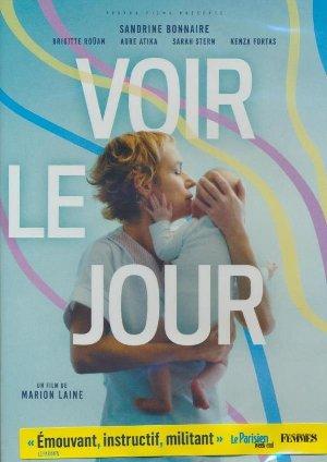 Voir le jour / Marion Laine, réal., scénario |