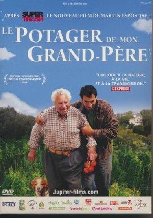 Le Potager de mon grand-père / Martin Esposito, Réal. | Esposito, Martin. Monteur