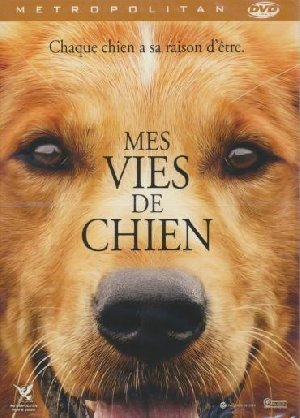 Mes vies de chien = A dog's purpose | Hallstrom, Lasse. Monteur