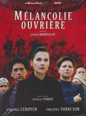 Mélancolie ouvrière   Mordillat, Gérard (1949-....). Monteur