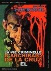 La vie criminelle d'Archibald de la Cruz  | Luis Buñuel (1900-1983)