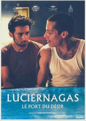 Luciérnagas, le port du désir = Luciérnagas / Bani Khoshnoudi, réalisateur, scénariste   Khoshnoudi, Bani (....-....). Metteur en scène ou réalisateur. Scénariste