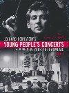 Leonard Bernstein's young people's concerts. Vol. 1 | Leonard Bernstein (1918-1990). Chef d'orchestre. Narrateur