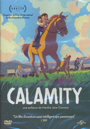 Calamity, une enfance de Martha Jane Cannary / Rémi Chayé, Réal.  