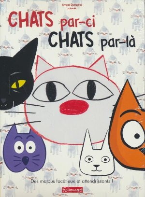 Chats par-ci, chats par-là / Fabrice Luang Vija et Emilie Pigeard, Réal.  